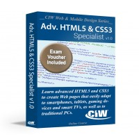 CIW Advanced HTML5 and CSS3 Specialist: Self-Study Kit With Exam Voucher (Hard Copy)